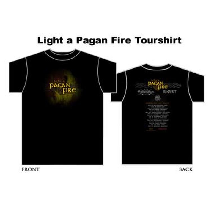 Light a Pagan Fire - Tour  T - Shirt