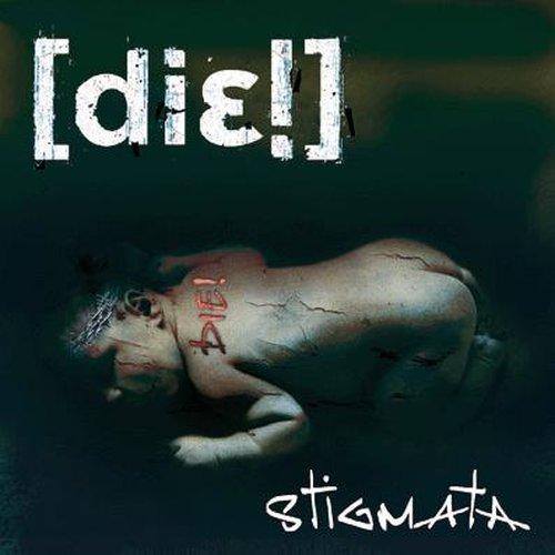 Die! - Stigmata CD