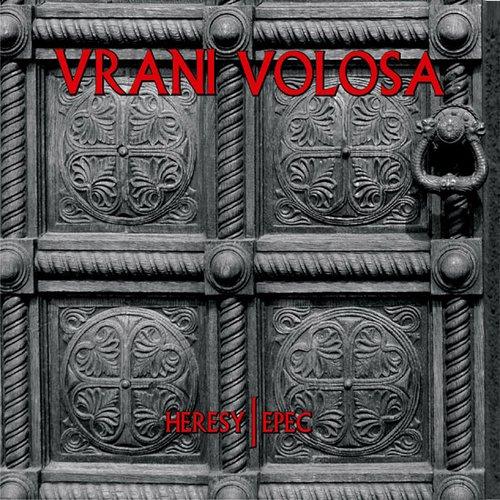 Vrani Volosa - Heresy / Epec  Digi-CD