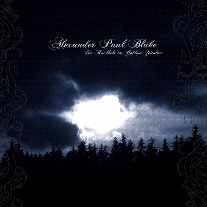Alexander Paul Blake - Die Rückkehr ins Goldene Zeitalter CD