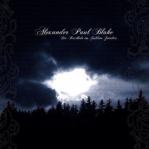 Alexander Paul Blake - Die Rückkehr ins Goldene...