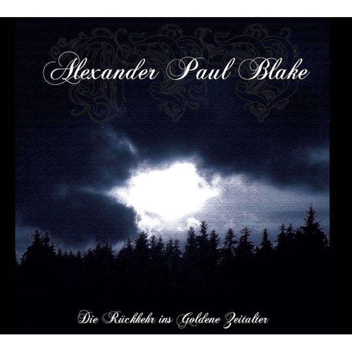 Alexander Paul Blake - Die Rückkehr ins Goldene Zeitalter Digi-CD