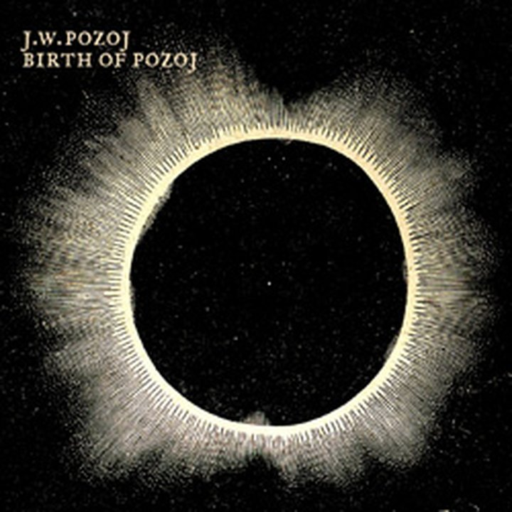 J.W. Pozoj - Birth of Pozoj CD