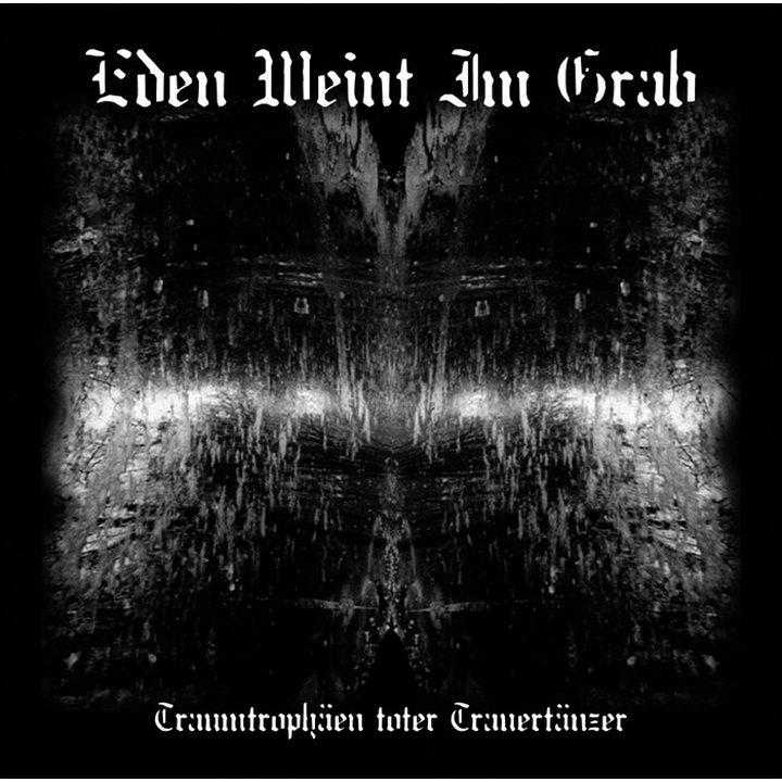 Eden Weint Im Grab - Traumtrophäen toter Trauertänzer CD
