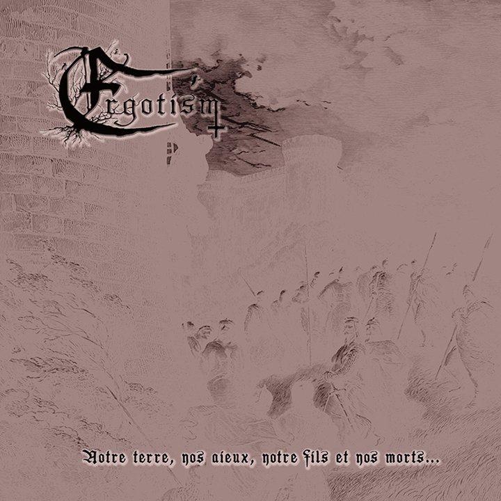 Ergotism - Notre terre, nos aieux, notre fils et nos morts… CD