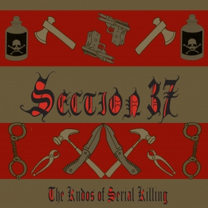 Section 37 - Kudos Of Serial Killing CD
