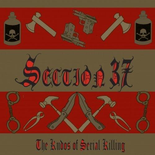 Section 37 - Kudos Of Serial Killing CD