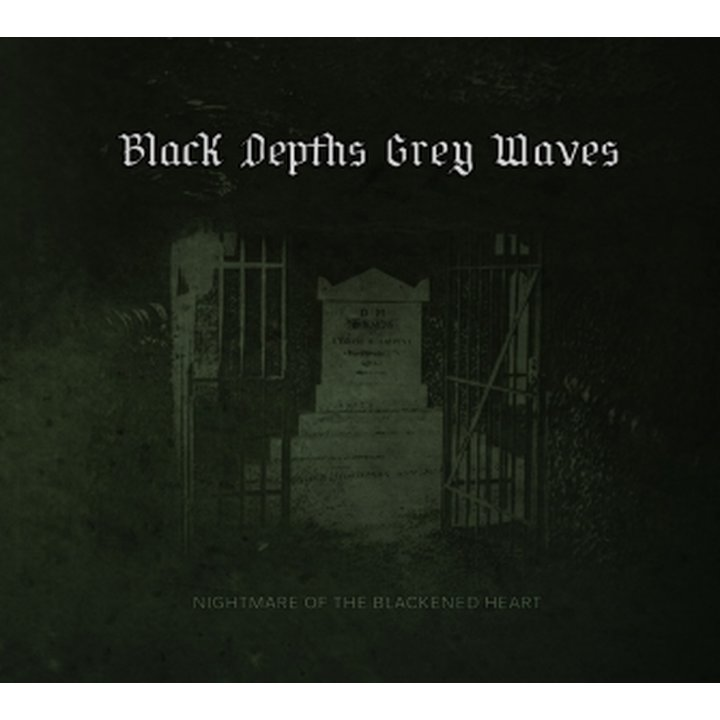 Black Depths Grey Waves - Nightmare Of The Blackened Heart Digi-CD