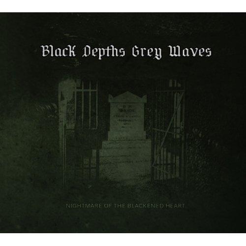 Black Depths Grey Waves - Nightmare Of The Blackened...