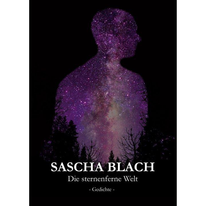 Sascha Blach - Die sternenferne Welt (Gedichte) Buch