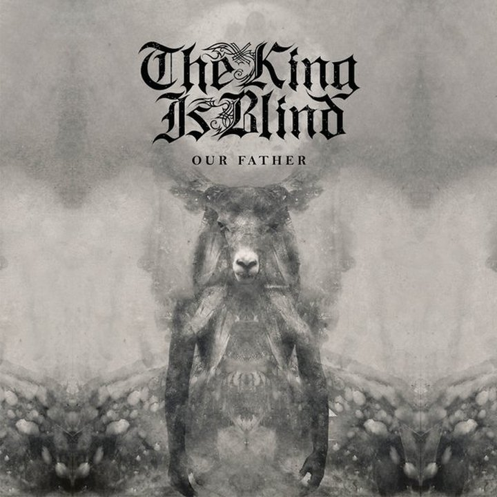 The King Is Blind - Our Father CD