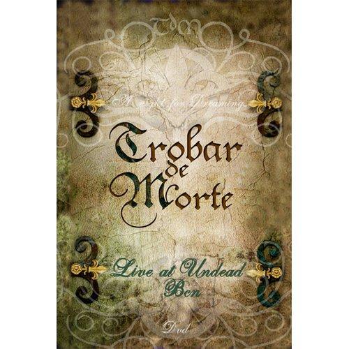 Trobar de Morte - Live at Undead Ben DVD