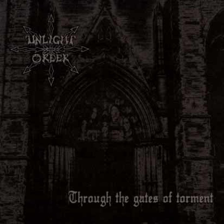 Unlight Order - Through The Gates Of Torment CD
