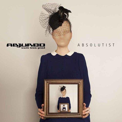 Abjured - Absolutist CD