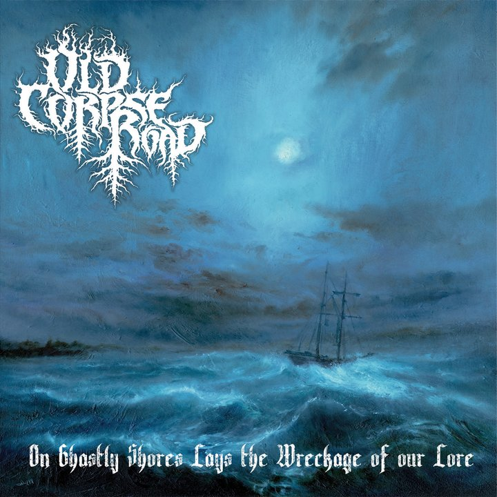 Old Corpse Road - On Ghastly Shores Lays the Wreckage Of Our Lore CD