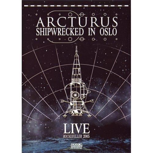 Arcturus - Shipwrecked in Oslo - Live Rockefeller 2005 DVD