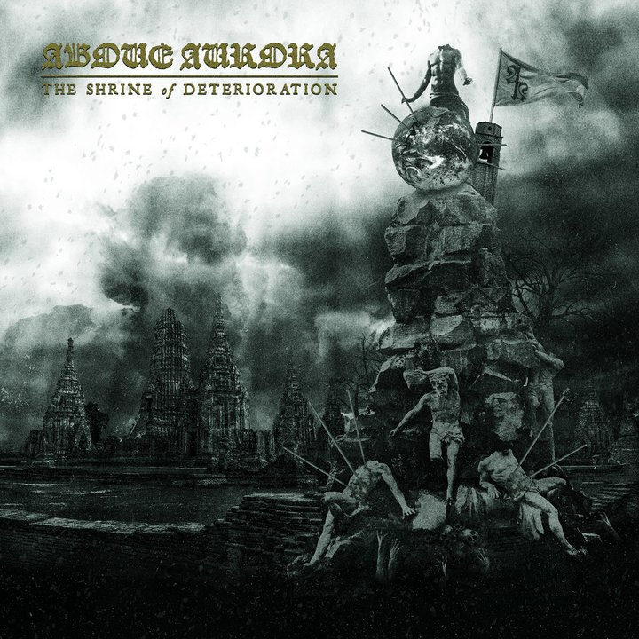 Above Aurora - The Shrine Of Deterioration CD