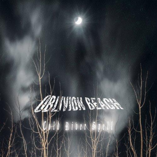 Oblivion Beach - Cold River Spell Digi-CD
