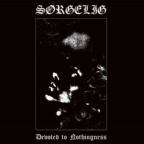 Sørgelig - Devoted To Nothingness CD